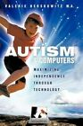 Autism and Computers Maximizing Independence Through Technology 9781438981147