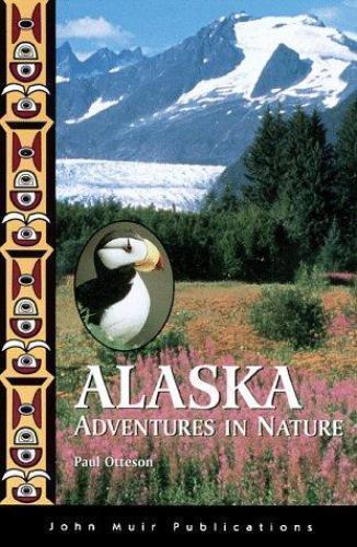 Adventures in Nature: Alaska by Paul Otteson