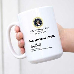 Joe You Know I Won Mug, Funny Trump White House Note 2021 Trump Mug Gift Donald