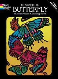 Butterfly Stained Glass Coloring Book by Sibbett, Ed, Jr ...