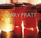 Mary Pratt by Sarah Milroy, Ray Cronin, Mireille Eagan, Caroline Stone, Catharine Mastin, Sarah Fillmore (Hardback, 2013)