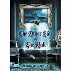 The Other Side of the Wall by Marie Micheaux (Paperback / softback, 2014)