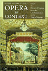 Opera in Context: Essays on Historical Staging from the Late Renaissance to the Time of Puccini by Hal Leonard Corporation (Hardback, 1998)