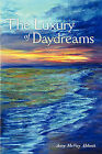 The Luxury of Daydreams by Amy McVay Abbott (Paperback, 2011)