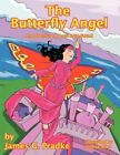 The Butterfly Angel an Adventure of Lost Love Found 9781452039428 Pradke Book