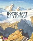 Botschaft der Berge von Reinhold Stecher (2014, Gebundene Ausgabe)