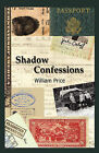 Shadow Confessions by William Price (Paperback / softback, 2009)