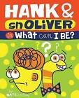 Hank and Snoliver: What Do I Want to be? by Nate Williams (Hardback, 2015)