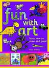 Fun with Art: Learn How to Draw and Paint by Helen Webster (Paperback, 2009)
