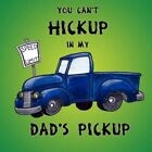 You Can't Hickup in My Dad's Pickup by Amos Garcia 9781434394606
