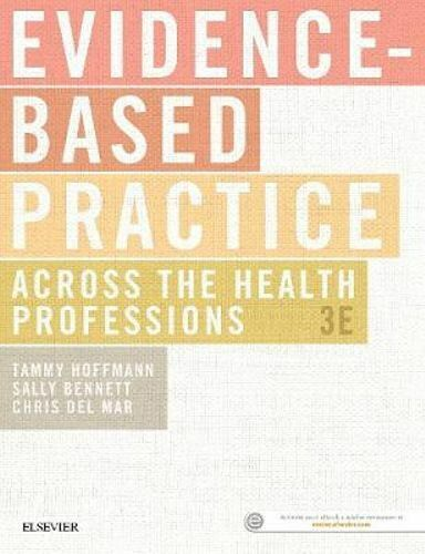 NEW Evidence-Based Practice Across the Health Professions By Tammy Hoffman