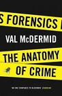 Forensics: The Anatomy of Crime by Val McDermid (Hardback, 2014)