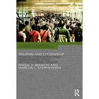 Tourism and Citizenship: Rights, Freedoms and Responsibilities in the Global Order by Raoul V. Bianchi, Marcus L. Stephenson (Paperback, 2014)