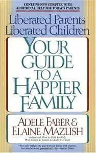 Liberated-Parents-Liberated-Children-Your-Guide-to-a-Happier-Family-by-Adele-F