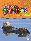 Let's Look at Sea Otters by Laura Hamilton Waxman (Paperback / softback, 2010)