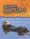 Let's Look at Sea Otters by Laura Hamilton Waxman (Paperback / softback)