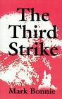 The Third Strike by Mark Bonnie (Paperback / softback, 2001)