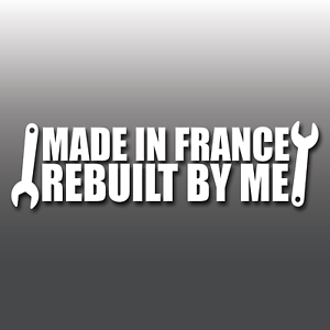 Funny-Made-in-France-Rebuilt-By-Me-Novelty-Drift-Car-Vinyl-Decal-Sticker