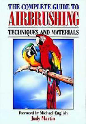 The Complete Guide to Airbrushing, Martin, Judy, Very Good Book