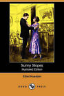 Sunny Slopes (Illustrated Edition) (Dodo Press) by Ethel Hueston (Paperback / softback, 2008)