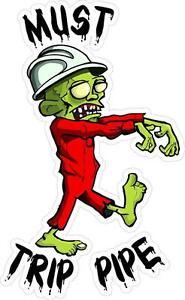 3-Must-Trip-Pipe-Zombie-2-034-Hard-Hat-Oilfield-Toolbox-Helmet-Sticker-H189
