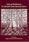 Using Evidence in Health and Social Care by SAGE Publications Ltd (Paperback, 2000)