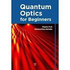 Quantum Optics for Beginners by Zbigniew Ficek, Mohamed Ridza Wahiddin (Hardback, 2014)