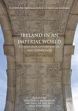 Ireland in an Imperial World: Citizenship, Opportunism, and Subversion by...