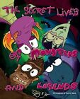 The Secret Lives of Monsters and Legends - Pod by Sunny Basra (Hardback, 2015)