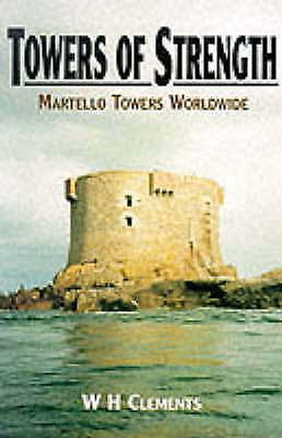 (Good)-Towers of Strength: Martello Towers Worldwide (Paperback)-Clements, Bill-