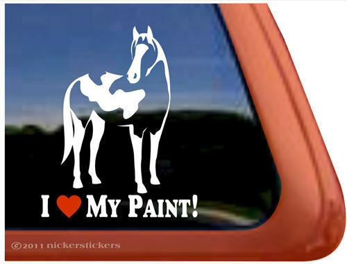 I Love My PaintHigh Quality Vinyl American Paint Horse APHA Decal Sticker