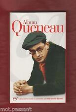 Album Pléiade QUENEAU (2002) par Anne-Isabelle Queneau. Edt nrf Gallimard.