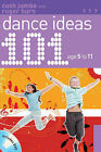 101 Dance Ideas Age 5-11 by Roger Hurn, Cush Jumbo (Mixed media product, 2010)