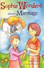 Sophie Wonders about Marriage by D. Bradley (Paperback, 2014)