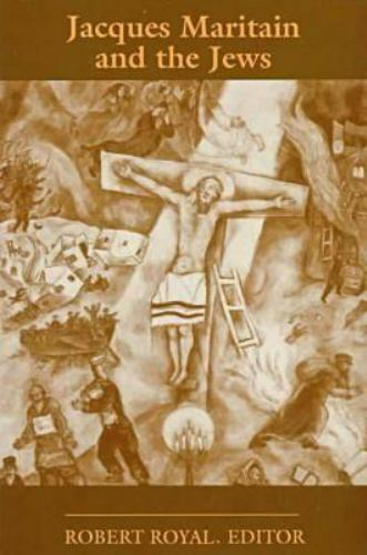 Jacques Maritain and the Jews by Royal, Robert