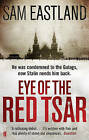 Eye of the Red Tsar by Sam Eastland (Paperback, 2010)