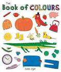 Book of Colours by Sarah Dyer (Board book, 2015)
