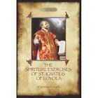 The Spiritual Exercises of St. Ignatius of Loyola by St. Ignatius of Loyola (Paperback, 2012)