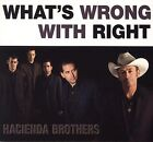 What's Wrong with Right [Digipak] by Hacienda Brothers (CD, Jun-2006, Proper Sales & Dist.)