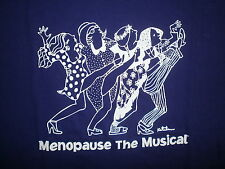 MENOPAUSE THE MUSICAL T SHIRT Jeanie Linders Off Broadway Theater Menopausal XL