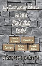 Los Componentes Básicos para una Vida Cristiana Estable : Un Diario para la...