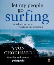 Let My People Go Surfing : The Education of a Reluctant Businessman by Yvon Cho…