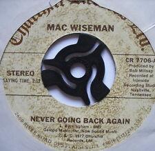 "MAC WISEMAN - Never Going Back Again - Excellent Con 7"" Single Churchill CR 7706"