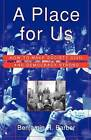 A Place for Us: How to Make Society Civil and Democracy Strong by Professor Benjamin Barber (Paperback / softback, 2004)