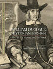 William Dugdale, Historian, 1605-1686: His Life, His Writings and His County by Boydell & Brewer Ltd (Hardback, 2009)