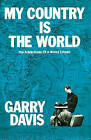 My Country Is the World: The Adventures of a World Citizen by Garry Davis (Paperback / softback, 2010)