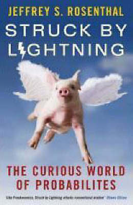 1 of 1 - Struck by Lightning: the Curious World of Probabilities, Rosenthal, Jeffrey S.,