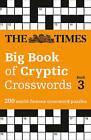 The Times Big Book of Cryptic Crosswords Book 3: 200 world-famous crossword puzzles by The Times Mind Games (Paperback, 2016)