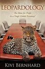 Leopardology: The Hunt for Profit in a Tough Global Economy! by Kivi Bernhard (Paperback / softback, 2009)