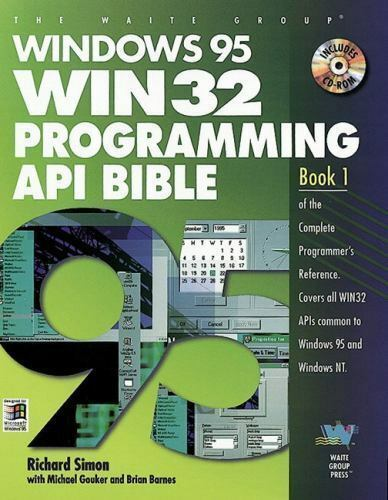 Windows 95 Win32 Programming API Bible by Richard J  Simon, Brian C   Barnes, Michael Gouker and Waite Group Staff (1996, Paperback)